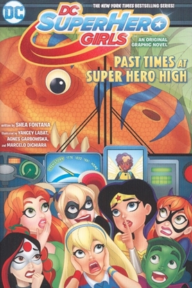 Picture of DC SUPER HERO GIRLS TP VOL 04 PAST TIMES AT SUPER HERO HIGH