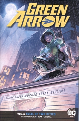 Picture of GREEN ARROW TP VOL 06 TRIAL OF TWO CITIES REBIRTH (RES)