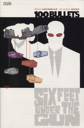 Picture of 100 BULLETS TP VOL 06 SIX FEET UNDER THE GUN