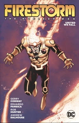 Picture of FIRESTORM THE NUCLEAR MAN UNITED WE FALL TP
