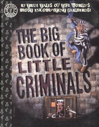 Picture of BIG BOOK OF LITTLE CRIMINALS
