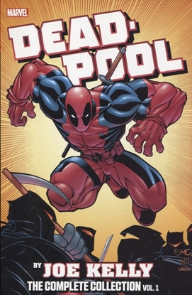 Picture of DEADPOOL BY JOE KELLY COMPLETE COLLECTION TP VOL 01