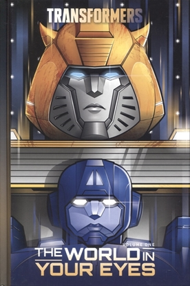 Picture of TRANSFORMERS VOL 01 WORLD IN YOUR EYES HC