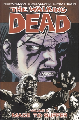 Picture of WALKING DEAD TP VOL 08 MADE TO SUFFER (NEW PTG)