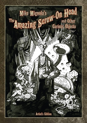 Picture of MIKE MIGNOLA SCREW ON HEAD & CURIOUS OBJECTS ARTIST ED HC