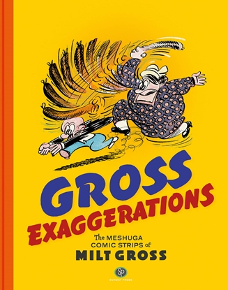 Picture of GROSS EXAGGERATIONS MESHUGA COMICS MILT GROSS HC