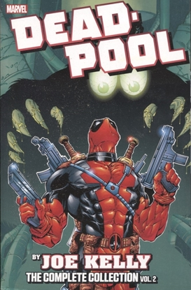 Picture of DEADPOOL BY JOE KELLY COMPLETE COLLECTION TP VOL 2