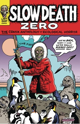 Picture of SLOW DEATH ZERO COMIX ANTHOLOGY OF ECOLOGICAL HORROR