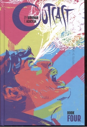 Picture of OUTCAST BY KIRKMAN & AZACETA HC BOOK 04 (MR)