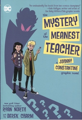 Picture of MYSTERY OF THE MEANEST TEACHER A JOHNNY CONSTANTINE GRAPHIC NOVEL TP