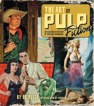 Picture of ART OF PULP FICTION ILLUSTRATED HISTORY OF VINTAGE PAPER