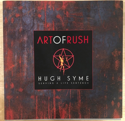 Picture of ART OF RUSH SERVING A LIFE SENTENCE HC HUGH SYME